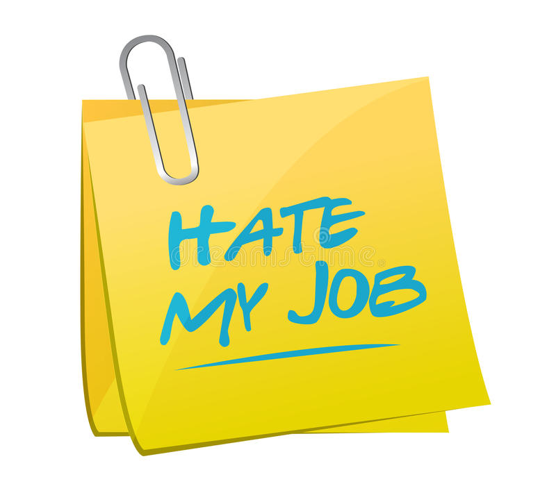Hate my job memo post illustration. Design over a white background vector illustration