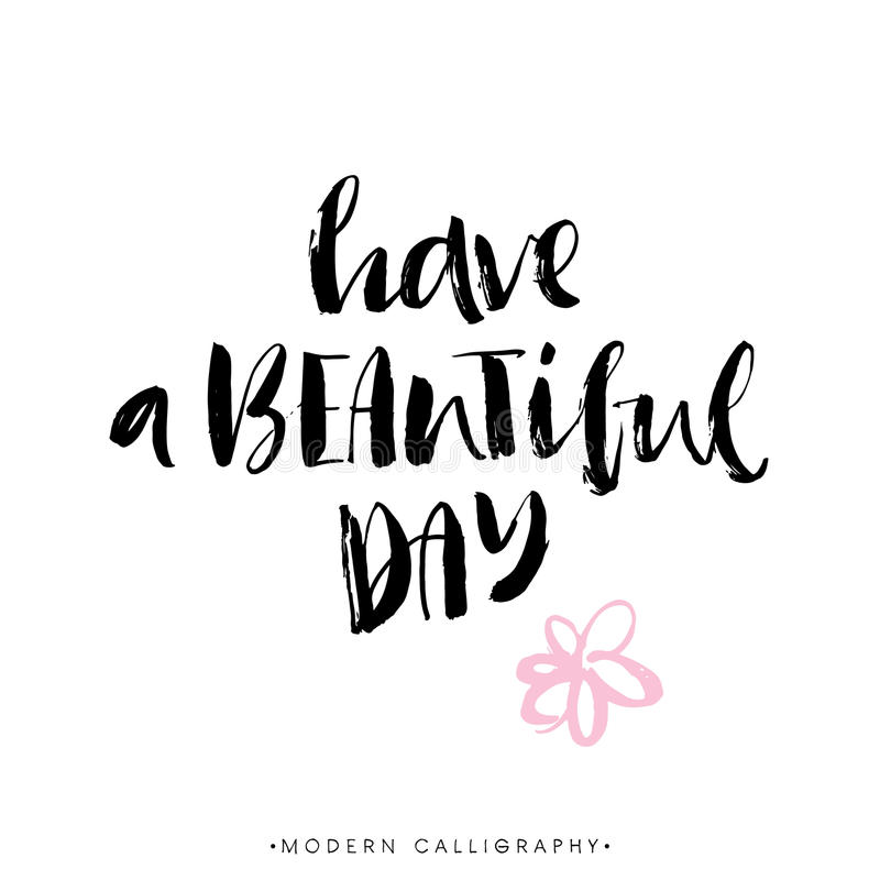 Have a beautiful day. Modern brush calligraphy. Lettering. stock illustration