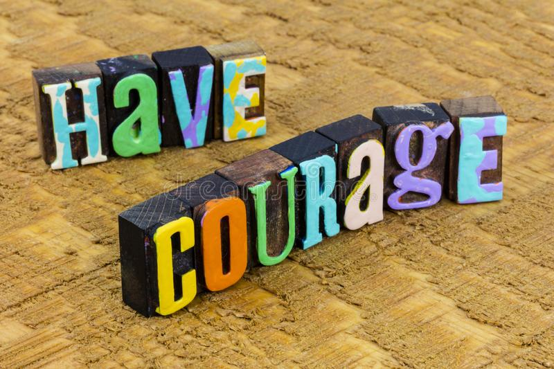 Have courage face your fears be brave soul. Have courage and face your fears be brave soul wood typography word.  Confidence compassion and empathy allow stock photography