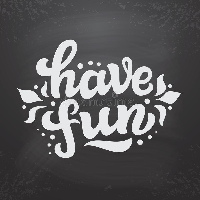 Have fun hand lettering text stock illustration