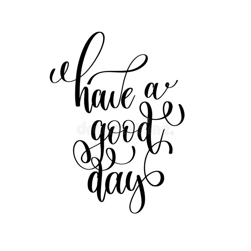 Have A Good Day Black And White Modern Brush Calligraphy ...