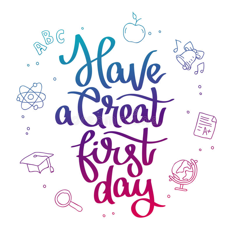 Quote Have A Great First Day. The Trend Calligraphy. Vector Illustration On  White Background With Contour School Icons. Card For The Holiday Back To  School.