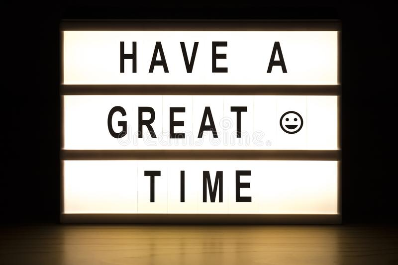 Have a great time light box sign board royalty free stock photo