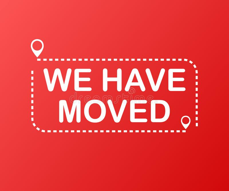 We have moved. Moving office sign. Clipart image isolated on red background. Vector illustration. royalty free illustration