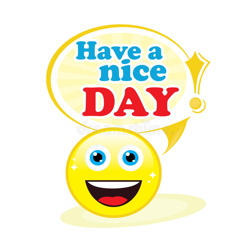 Have a nice day!. Shiny and cheerful emoticon wishes a nice day royalty free illustration