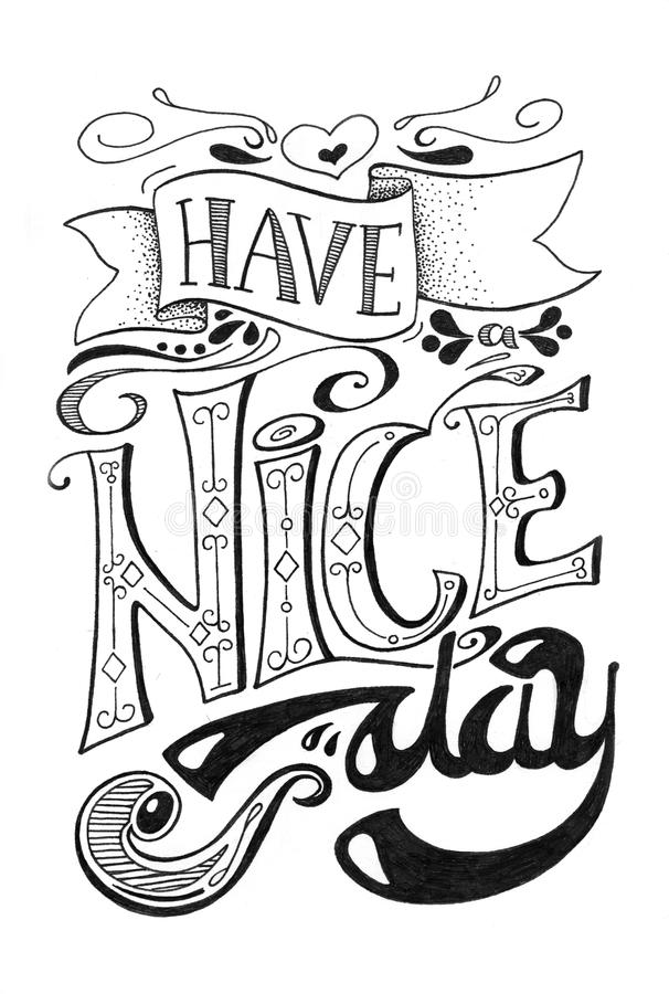 Have a nice day inscription - black and white lettering. Hand-drawn lettering composition with scroll and vintage text. royalty free illustration