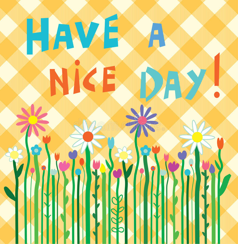 Have a nice day motivation card with flowers royalty free illustration