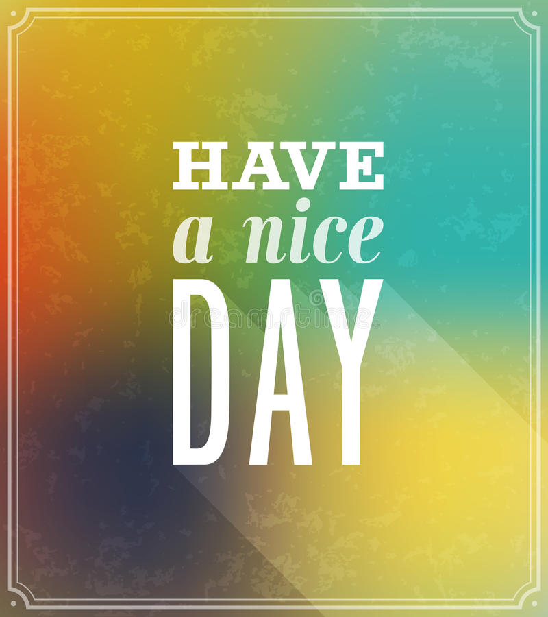 Have a nice day typographic design. stock illustration