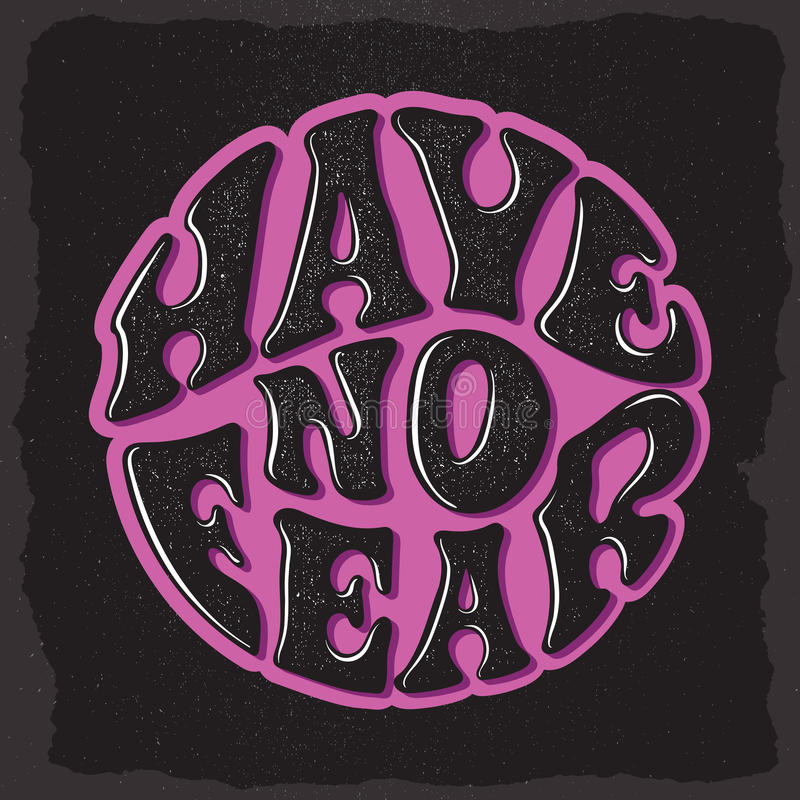 Have no fear. Custom hand drawn lettering. stock illustration