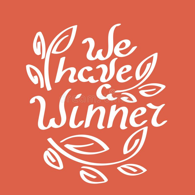 We have a Winner. Hand drawn lettering. Vector illustration on red background vector illustration