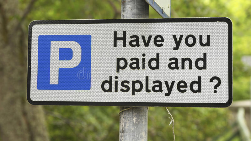 Have you paid and displayed? stock images