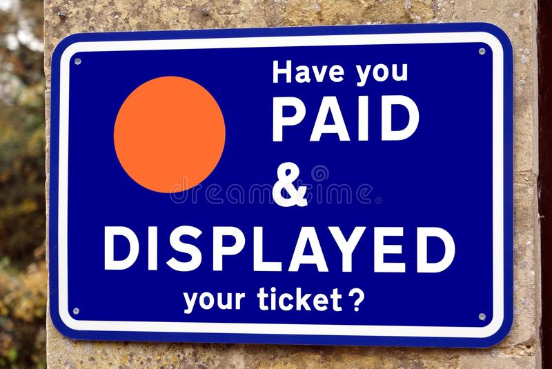 Have you paid & displayed your ticket? sign. Car parking sign. charges for car park. sign has a money concept royalty free stock image