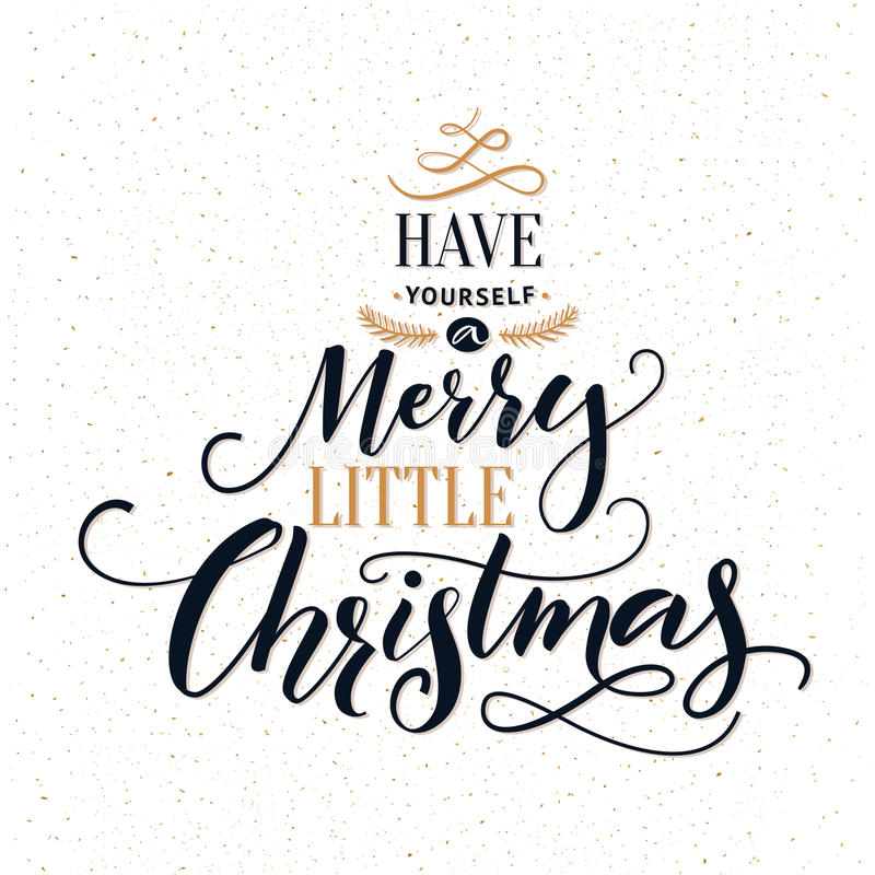 Have yourself a merry little Christmas. Typography greeting card with ornate modern calligraphy. stock illustration