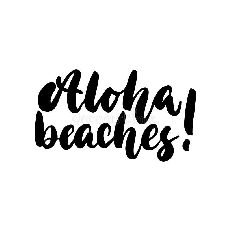 Hawaiana, playas - cita dibujada mano de las letras aislada en el fondo blanco Inscripción de la tinta del cepillo de la diversió stock de ilustración