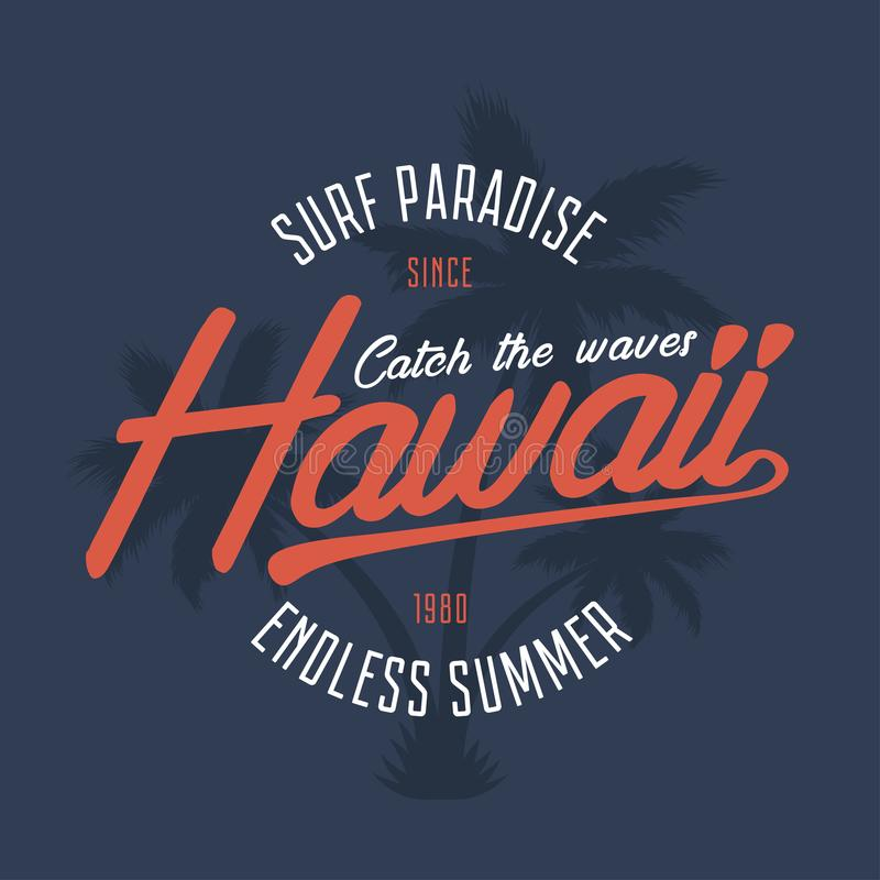 Hawaii typography graphics for t-shirt. Tee shirt surfing print with palm trees. Hawaiian summer stamp for vintage apparel. Vector stock illustration