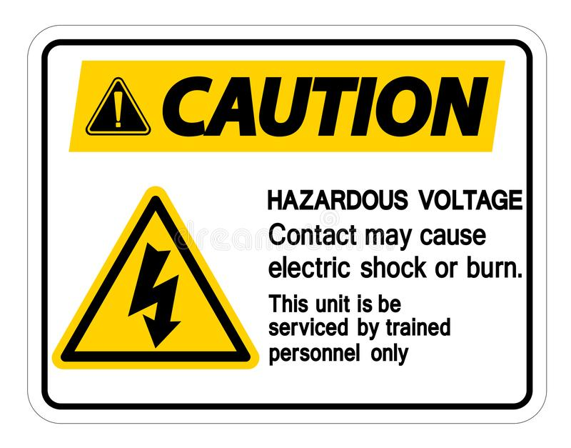 Hazardous Voltage Contact May Cause Electric Shock Or Burn Sign On White Background. Safety dangerous high electricity protection risk power symbol energy royalty free illustration