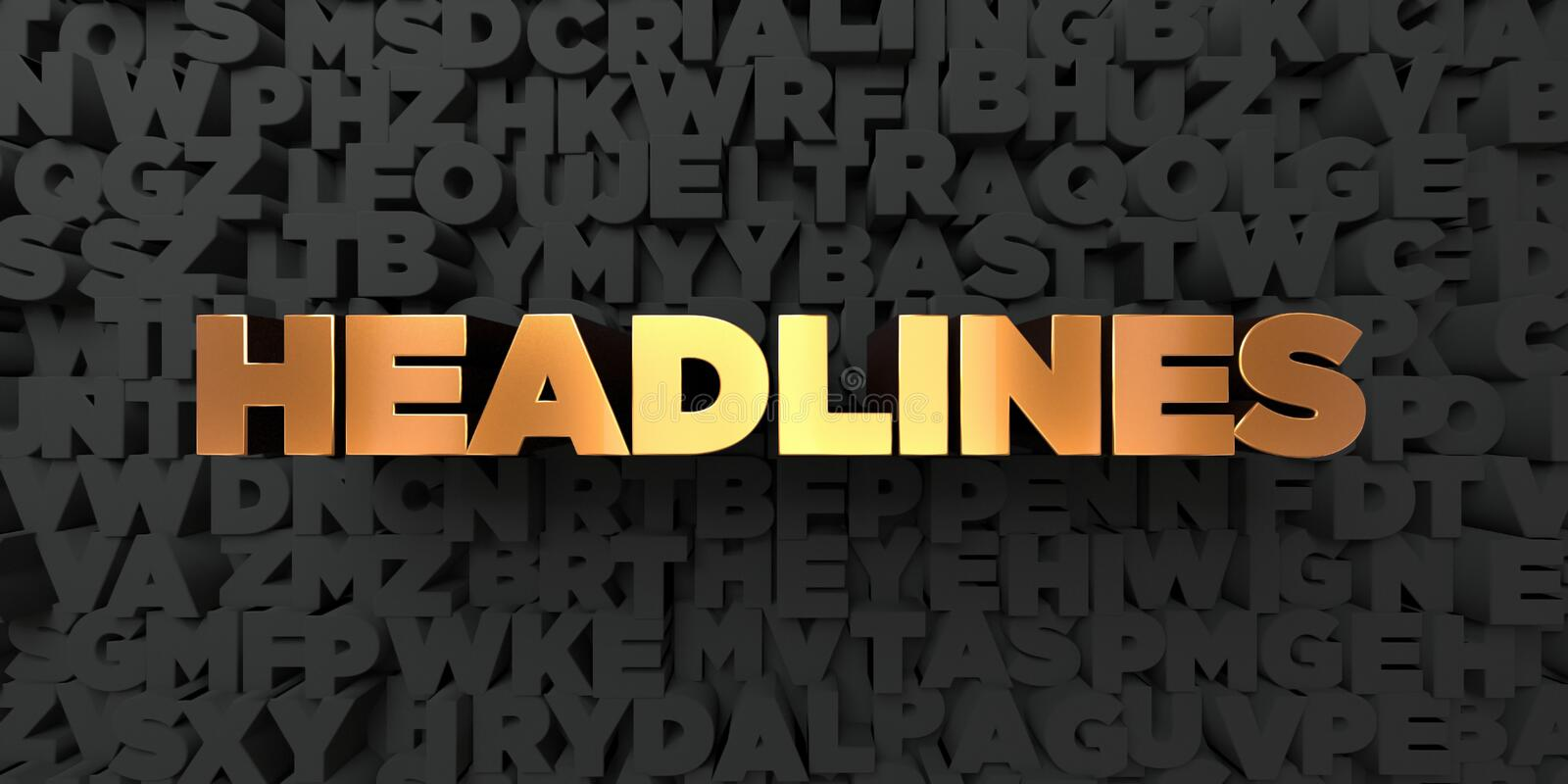 Headlines - Gold text on black background - 3D rendered royalty free stock picture. This image can be used for an online website banner ad or a print postcard royalty free illustration