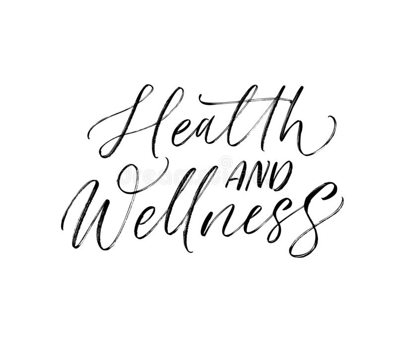 Health and wellness phrase. Modern vector brush calligraphy. Ink illustration with hand-drawn lettering vector illustration