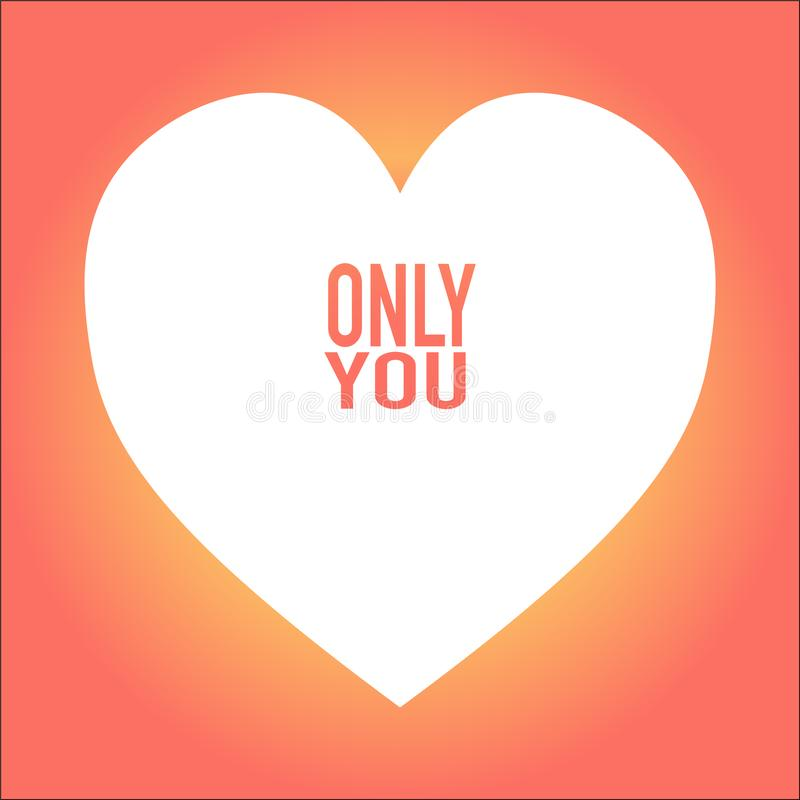 heart with only you on nice background vector illustration