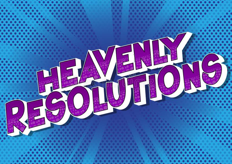 Heavenly Resolutions - Comic book style words. stock illustration
