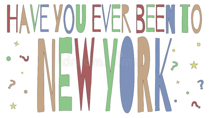 Heeft u ooit aan New York - de inschrijving stock illustratie