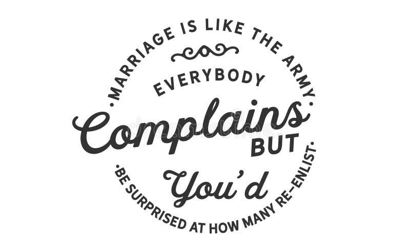Heirat ist wie die Armee, jeder sich beschwert lizenzfreie abbildung