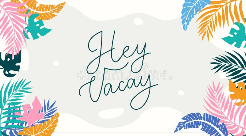 Hej Vacay literowania karta z tropikalnymi liśćmi Inspiracyjny lata tło w mieszkanie stylu Wektorowa tropikalna ilustracja royalty ilustracja
