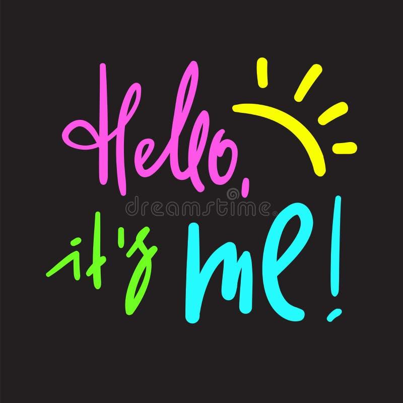 Hello är det mig - enkelt inspirera och det motivational citationstecknet Handskrivet välkommet uttryck vektor illustrationer