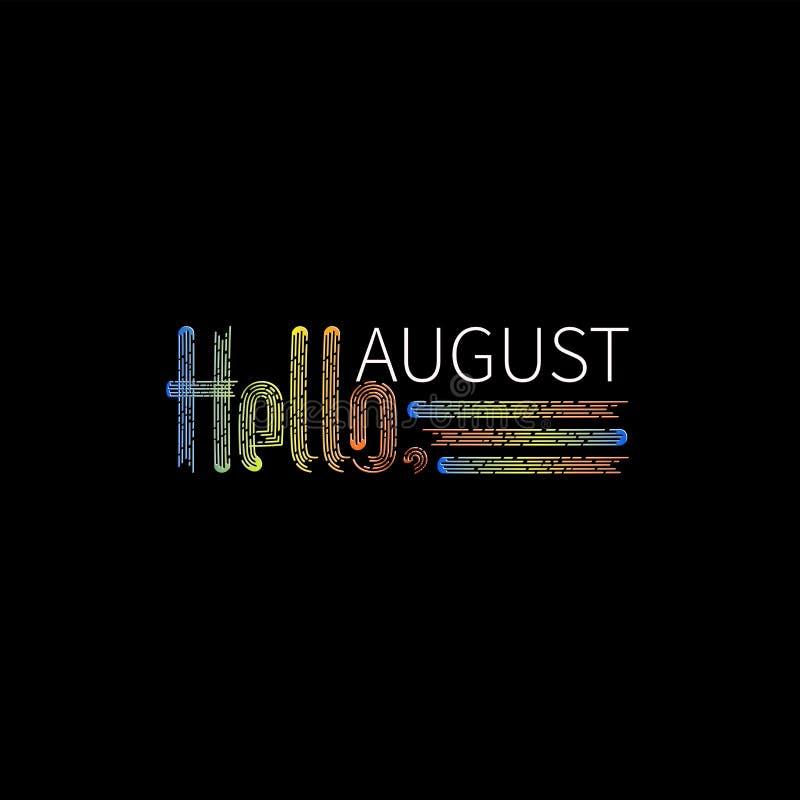 Hello August Bright inskrift på en svart bakgrund stock illustrationer
