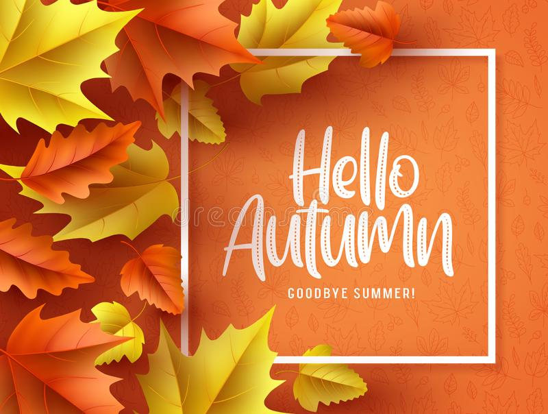 Hello autumn vector background  banner. Hello autumn greeting text in white frame with fall seasonal dry maple and oak leaves royalty free illustration