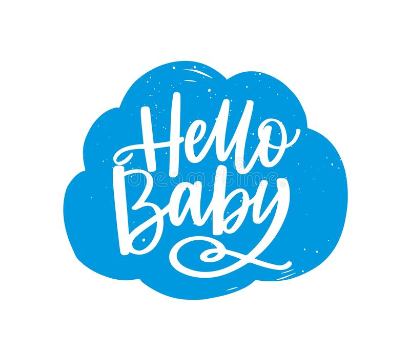 Hello Baby slogan handwritten on fluffy cloud with calligraphic font or script. Adorable decorative design element. Isolated on white background. Flat vector royalty free illustration