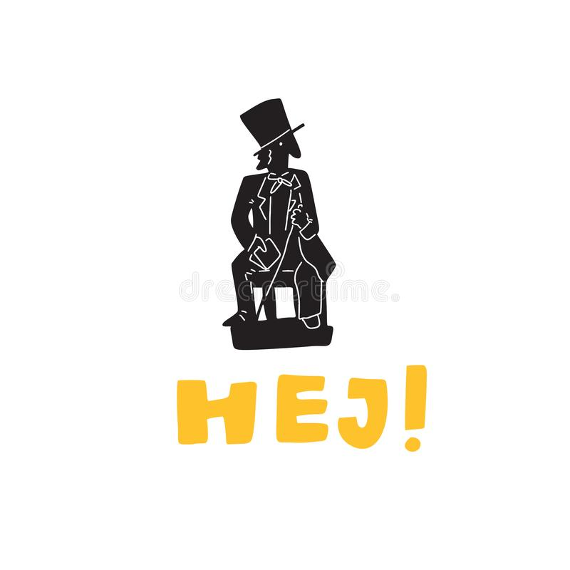 Hello in danish Hej. Funny hand drawn illustration of monument of Hans Christian Andersen . vector. Hello in danish Hej. Funny hand drawn illustration of stock illustration