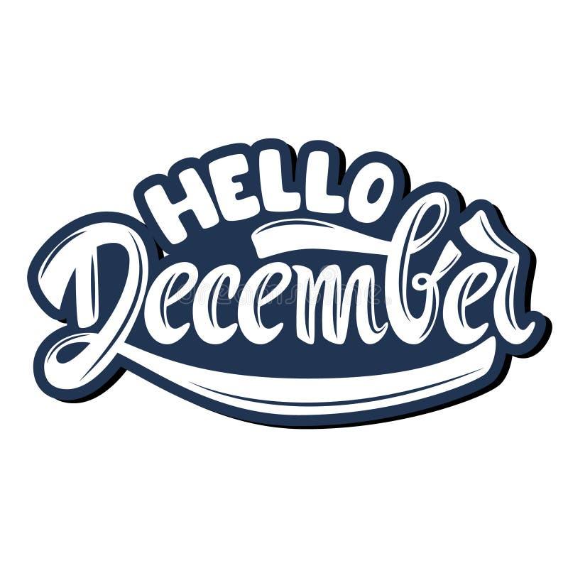 Hello december Handskriven bokstäver royaltyfri illustrationer