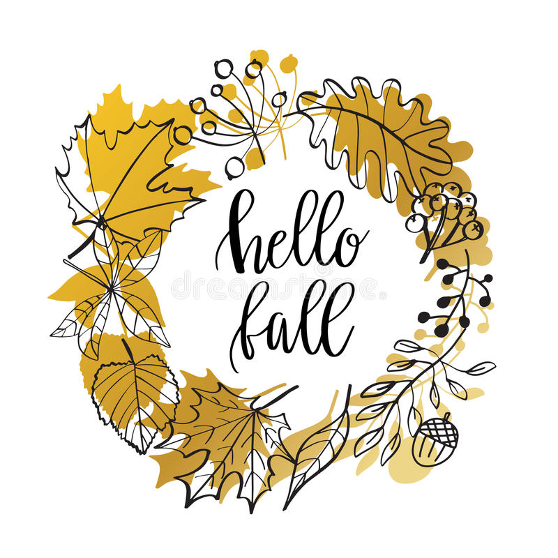 Hand drawn illustration. Wreath with Fall leaves. Forest design elements. Hello Autumn. Hello Fall lettering text in autumn symbols frame. Hand drawn vector illustration