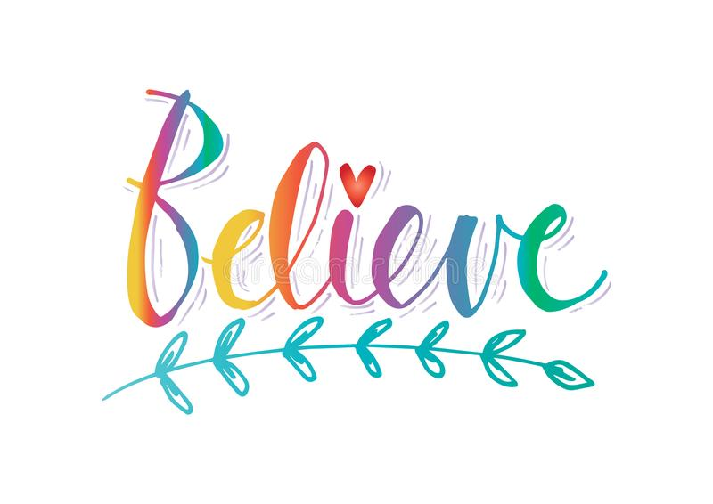 Believe hand written lettering. Motivational quote royalty free illustration