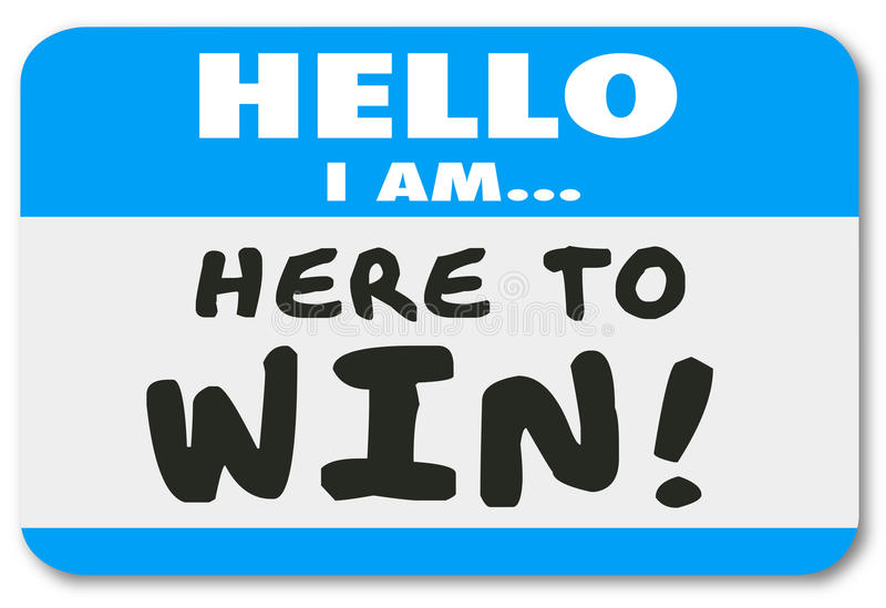 Hello I Am Here to Win Nametag Sticker Confidence Determination. Hello I Am Here to Win nametag or sticker to show your dedication, determination, confidence or vector illustration