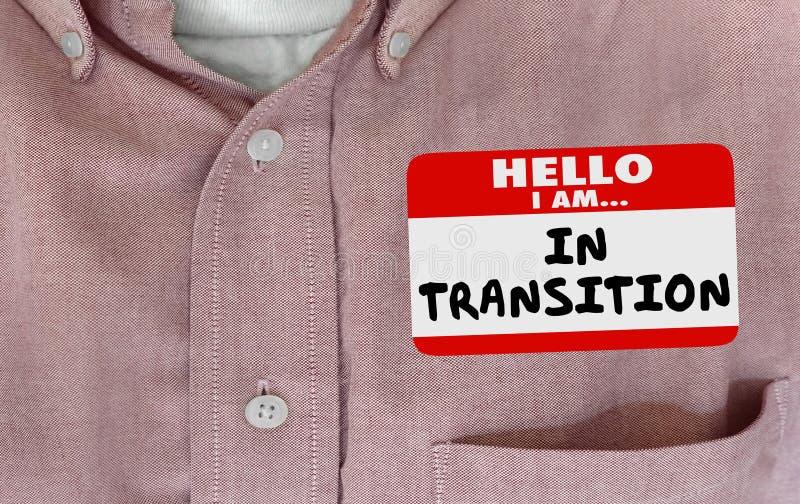 Hello Im in Transition Change Evolving Name Tag. 3d Illustration royalty free illustration