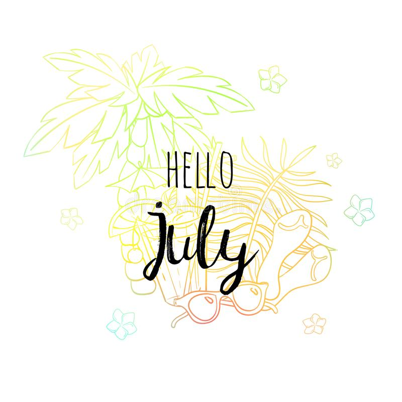 Hello July poster with palm, sun glasses, sandals, flowers and coctail. Motivational print for calendar, glider. Invitation cards, brochures, poster, t-shirts royalty free illustration