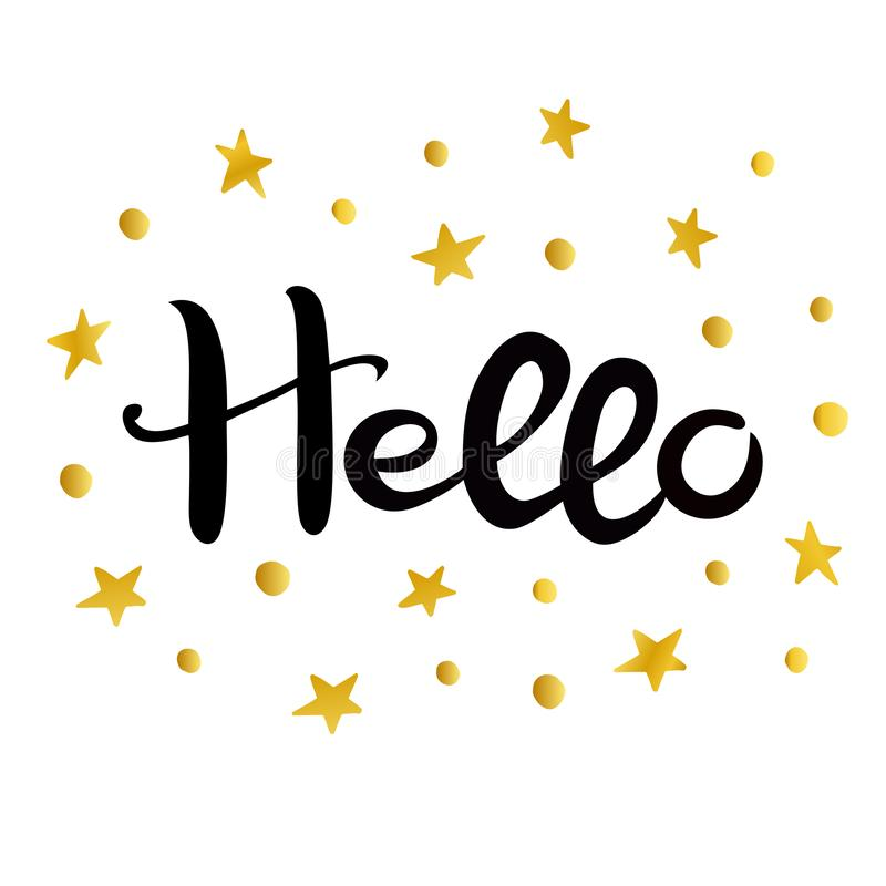 Hello. Lettering. Hand drawn Inscription. Black inscription, golden stars and circles isolated on white background. Suitable for printing on a t-shirt or stock illustration