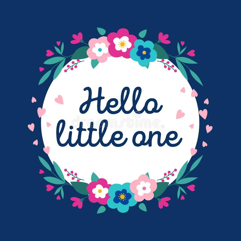 Hello little one inspirational card with flowers. Trendy floral card in flat style for baby shower, greeting cards, birthday party royalty free illustration