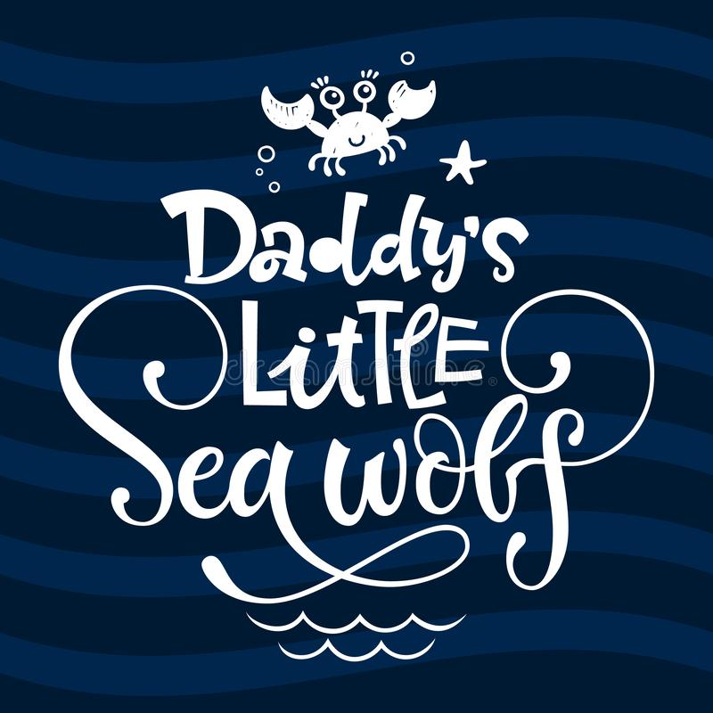 Hello little sea wolf quote. Simple white color baby shower hand drawn grotesque script style lettering vector logo phrase. Daddy`s little Sea wolf quote. Simple vector illustration