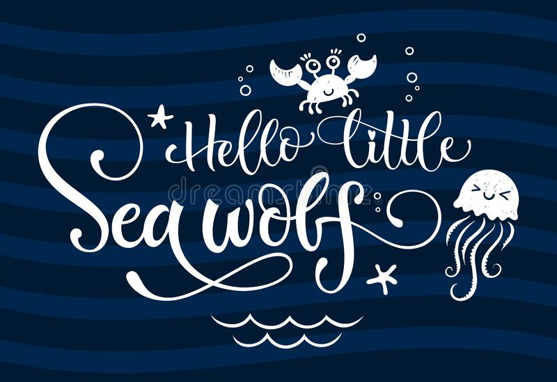 Hello little sea wolf quote. Simple white color baby shower hand drawn grotesque script style lettering vector logo phrase royalty free illustration