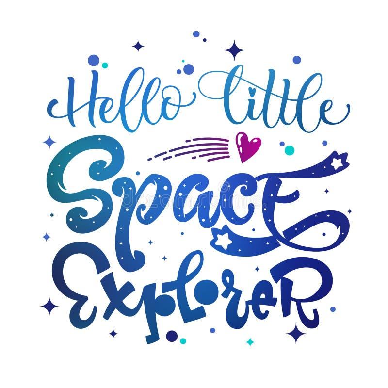 Hello Little Space Explorer quote. Baby shower, kids theme hand drawn lettering logo phrase stock illustration