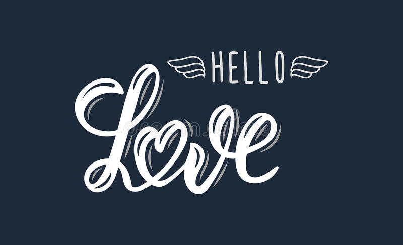 Hello Love. Trendy hand lettering quote, fashion graphics, art print for posters. And greeting cards design for save the date card, wedding invitation or vector illustration
