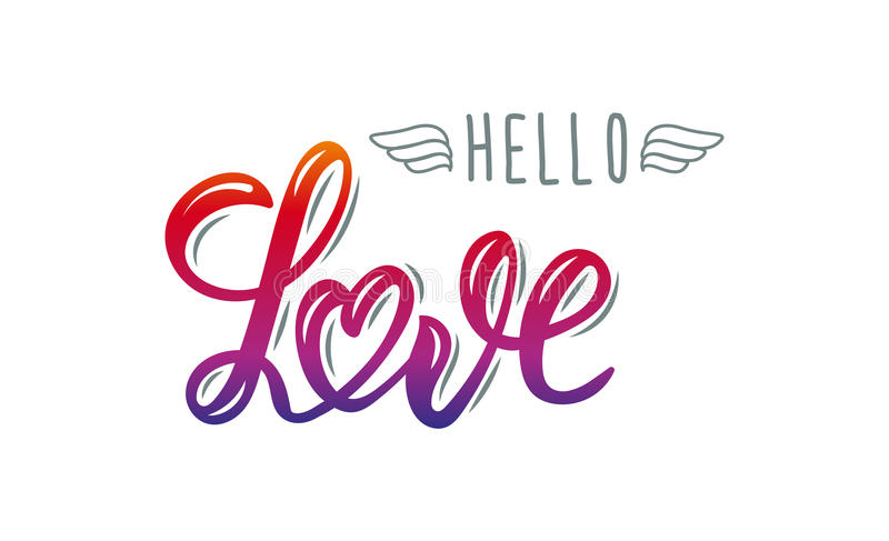 Hello Love. Trendy hand lettering quote, fashion graphics, art print. For posters and greeting cards design for save the date card, wedding invitation or stock illustration