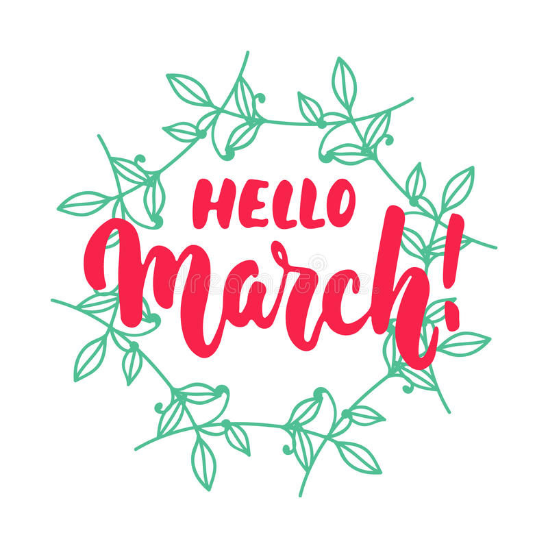 Hello,March - hand drawn lettering phrase for first month of spring on the white background with wreath. Fun brush ink in royalty free stock photos