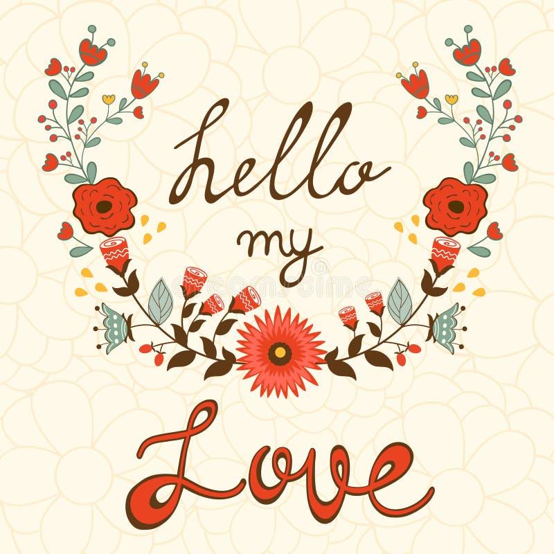 Hello mijn liefde Elegante kaart met bloemenkroon royalty-vrije illustratie
