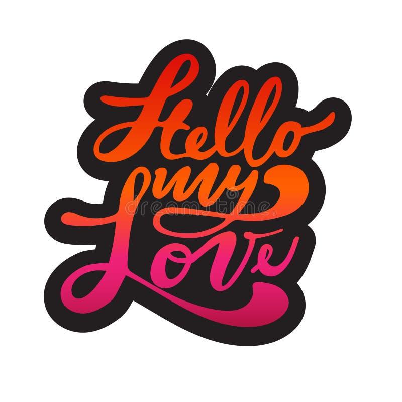 Hello min förälskelse Kort för valentindaghälsning med kalligrafi Handskriven modern borstebokstäver vektor illustrationer
