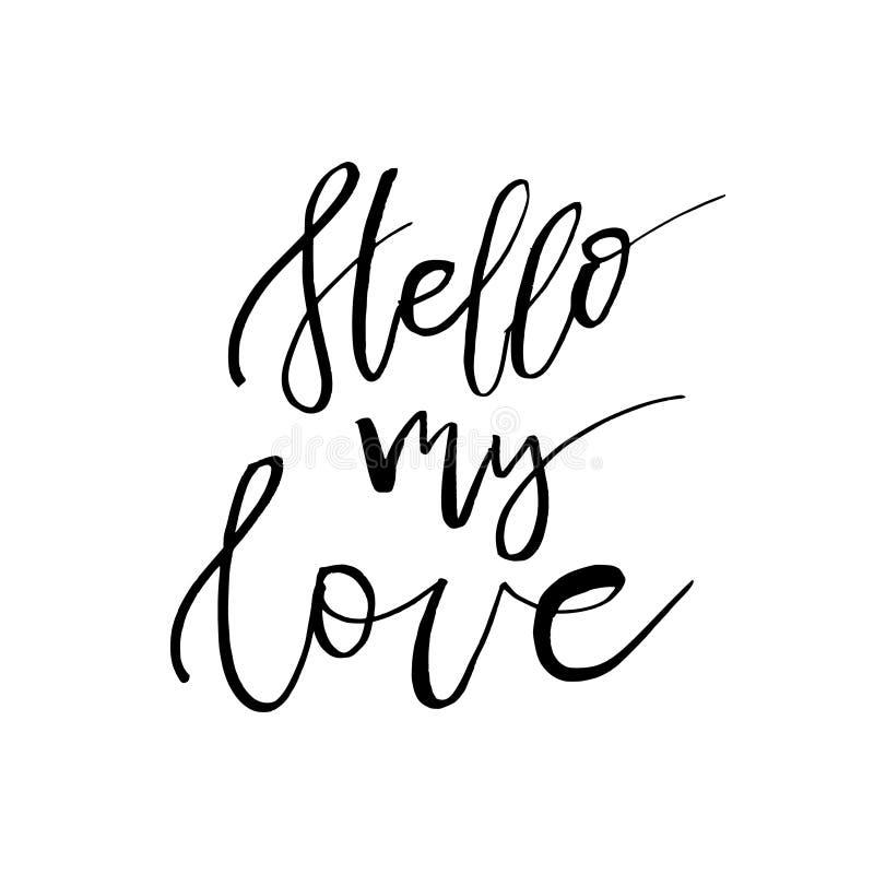 Hello min förälskelse - lyckligt valentindagkort med kalligrafitext royaltyfri illustrationer