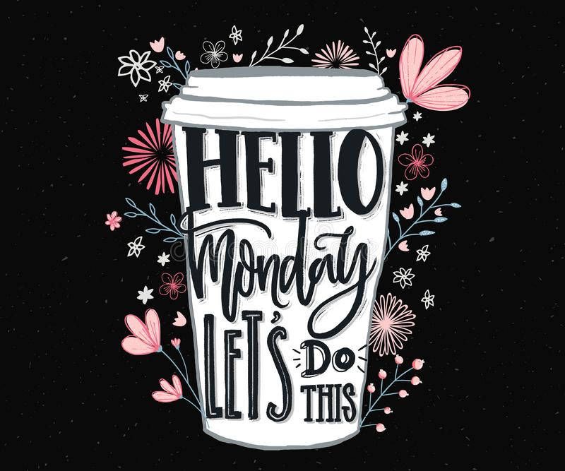 Hello Monday, let`s do this. Funny motivational quote about Monday and week start. Hand lettering for social media, wall stock illustration